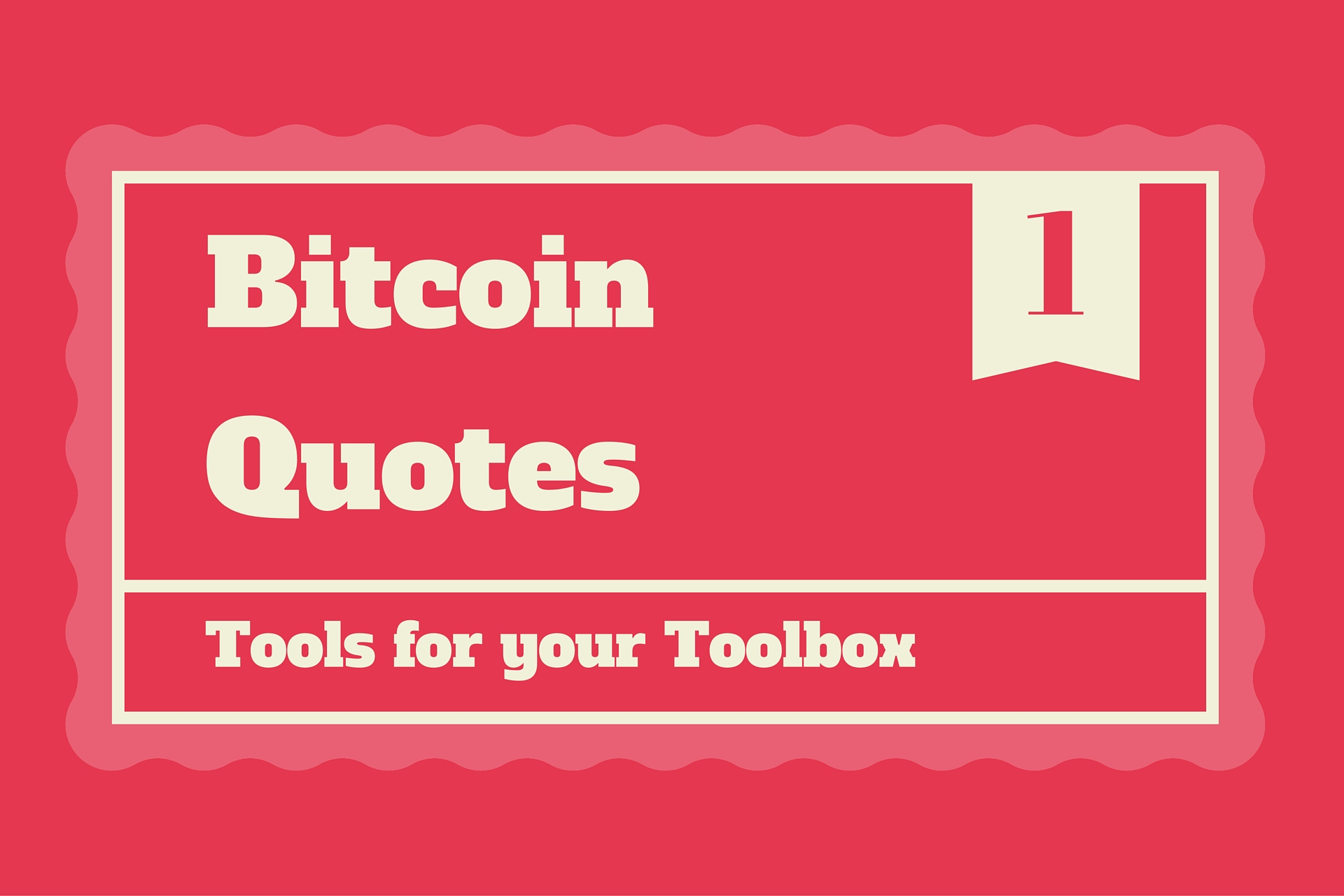 Bitcoin Quotes   Tools for your Toolbox No.1